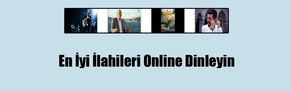 En İyi İlahileri Online Dinleyin