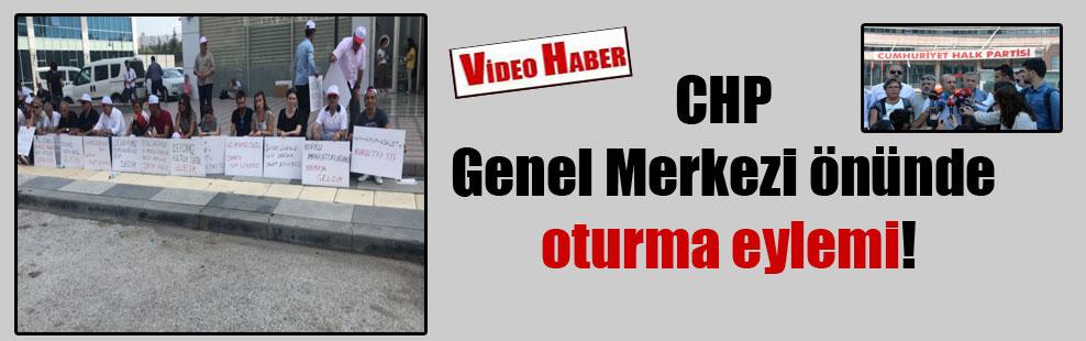 CHP Genel Merkezi önünde oturma eylemi!
