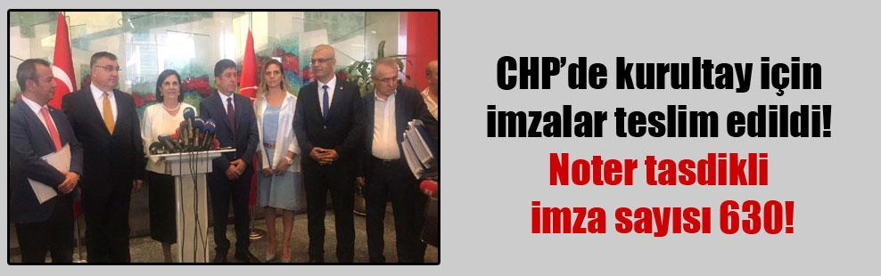 CHP'de kurultay için imzalar teslim edildi! Noter tasdikli imza sayısı 630!