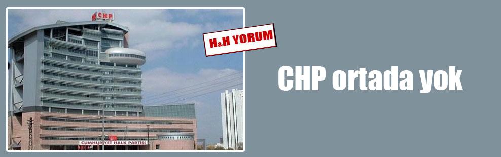 CHP ortada yok