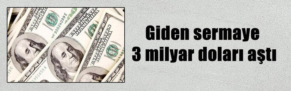 Giden sermaye 3 milyar doları aştı