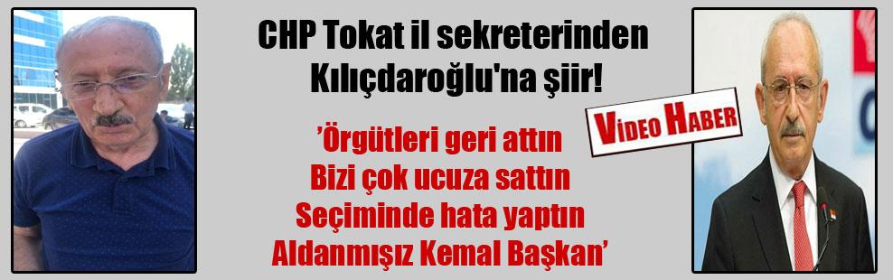 CHP Tokat il sekreterinden Kılıçdaroğlu'na şiir!