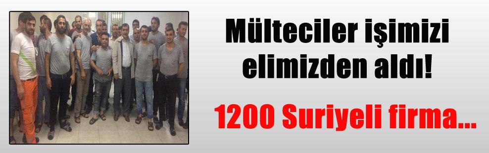 Mülteciler işimizi elimizden aldı! 1200 Suriyeli firma…