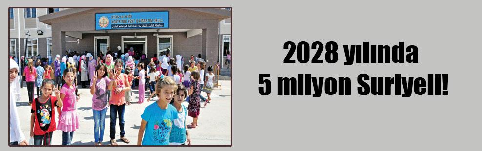 2028 yılında 5 milyon Suriyeli!