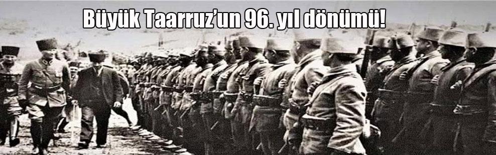 Büyük Taarruz'un 96. yıl dönümü!