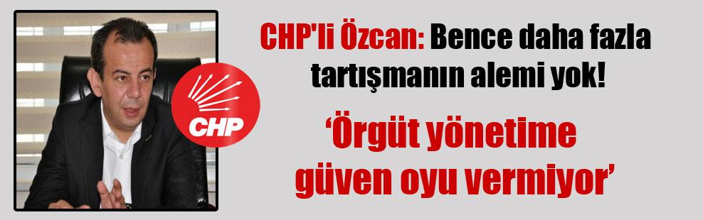 CHP'li Özcan: Bence daha fazla tartışmanın alemi yok!