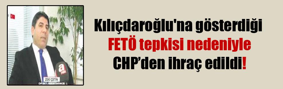 Kılıçdaroğlu'na gösterdiği FETÖ tepkisi nedeniyle CHP'den ihraç edildi!
