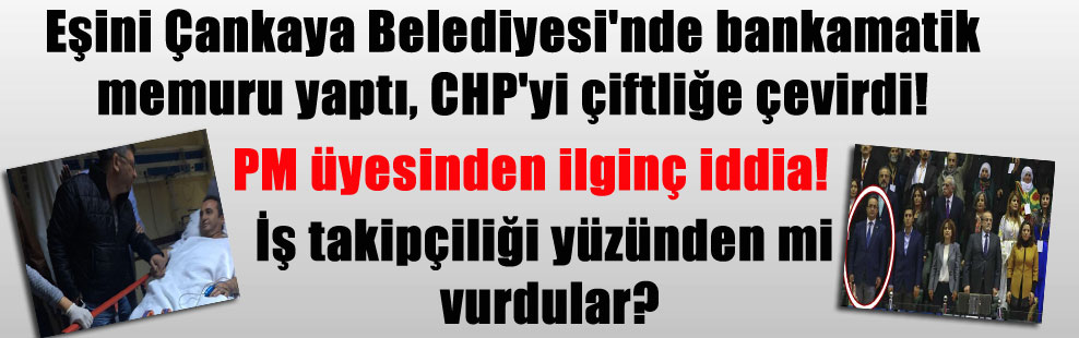 Eşini Çankaya Belediyesi'nde bankamatik memuru yaptı, CHP'yi çiftliğe çevirdi! PM üyesinden ilginç iddia