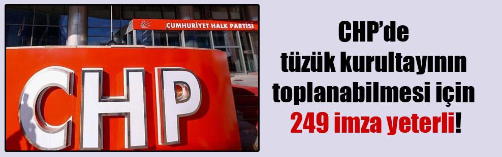 CHP'de tüzük kurultayının toplanabilmesi için 249 imza yeterli!