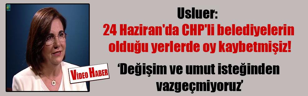 Usluer: 24 Haziran'da CHP'li belediyelerin olduğu yerlerde oy kaybetmişiz!
