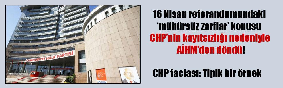16 Nisan referandumundaki 'mühürsüz zarflar' konusu CHP'nin kayıtsızlığı nedeniyle AİHM'den döndü!