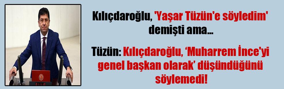 Kılıçdaroğlu, 'Yaşar Tüzün'e söyledim' demişti ama…