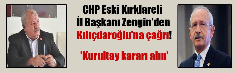 CHP Eski Kırklareli İl Başkanı Zengin'den Kılıçdaroğlu'na çağrı!