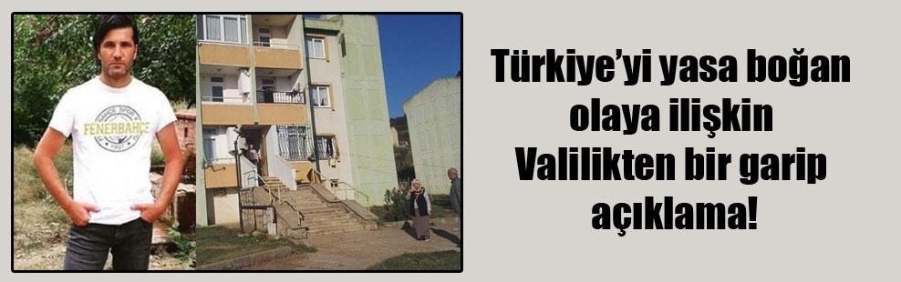 Türkiye'yi yasa boğan olaya ilişkin Valilikten bir garip açıklama!