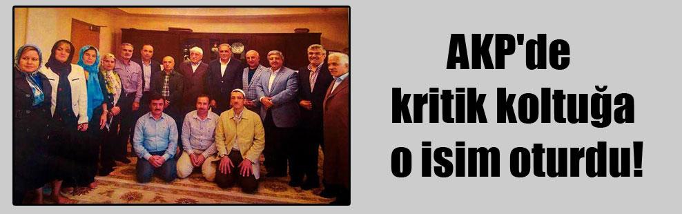 AKP'de kritik koltuğa o isim oturdu!