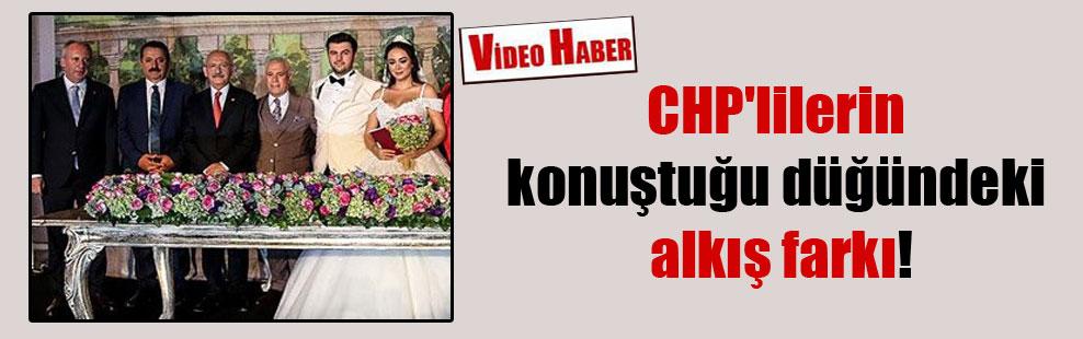 CHP'lilerin konuştuğu düğündeki alkış farkı!