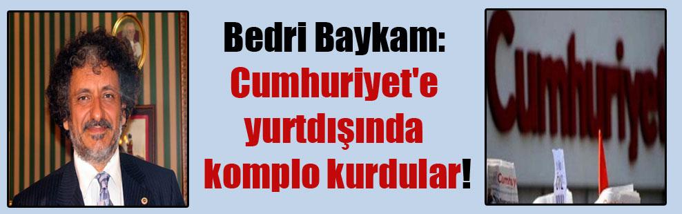 Bedri Baykam: Cumhuriyet'e yurtdışında komplo kurdular!