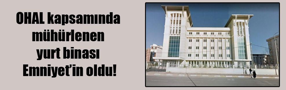 OHAL kapsamında mühürlenen yurt binası Emniyet'in oldu!