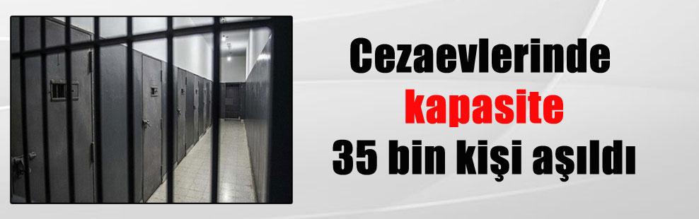 Cezaevlerinde kapasite 35 bin kişi aşıldı