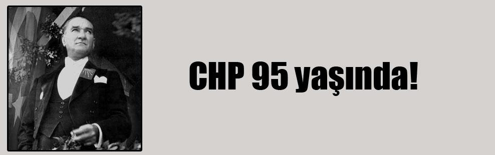 CHP 95 yaşında!