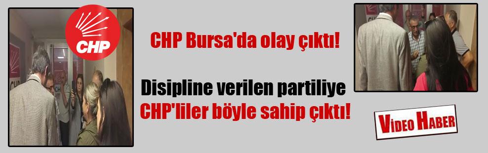 CHP Bursa'da olay çıktı! Disipline verilen partiliye CHP'liler böyle sahip çıktı!