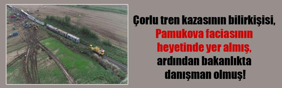 Çorlu tren kazasının bilirkişisi, Pamukova faciasının heyetinde yer almış, ardından bakanlıkta danışman olmuş!