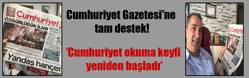 Cumhuriyet Gazetesi'ne tam destek!