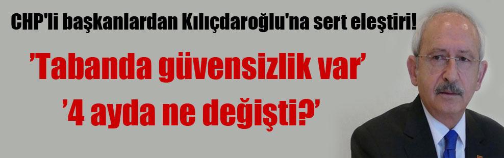 CHP'li başkanlardan Kılıçdaroğlu'na sert eleştiri!