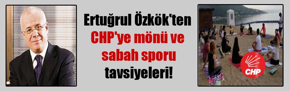 Ertuğrul Özkök'ten CHP'ye mönü ve sabah sporu tavsiyeleri!