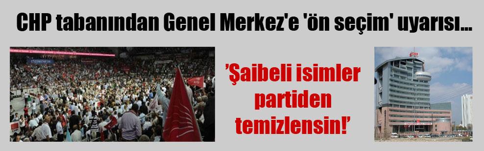 CHP tabanından Genel Merkez'e 'ön seçim' uyarısı…