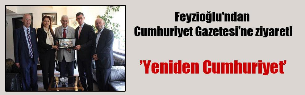 Feyzioğlu'ndan Cumhuriyet Gazetesi'ne ziyaret!