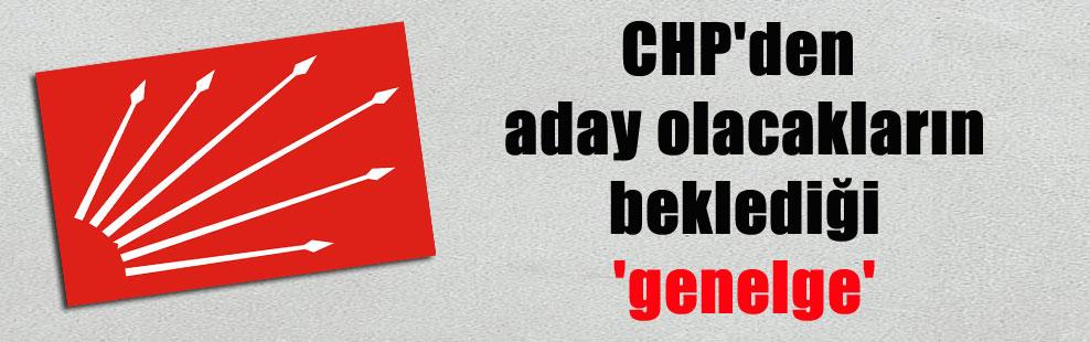 CHP'den aday olacakların beklediği 'genelge'