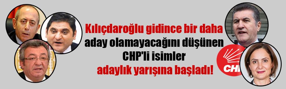 Kılıçdaroğlu gidince bir daha aday olamayacağını düşünen CHP'li isimler adaylık yarışına başladı!