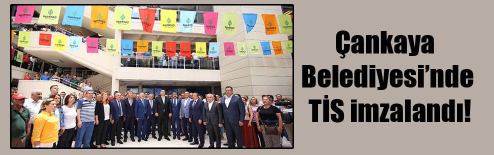 Çankaya Belediyesi'nde TİS imzalandı!