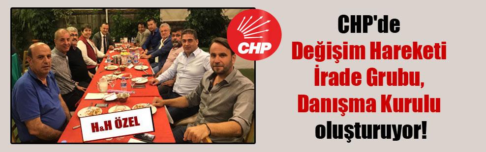 CHP'de Değişim Hareketi İrade Grubu, Danışma Kurulu oluşturuyor!