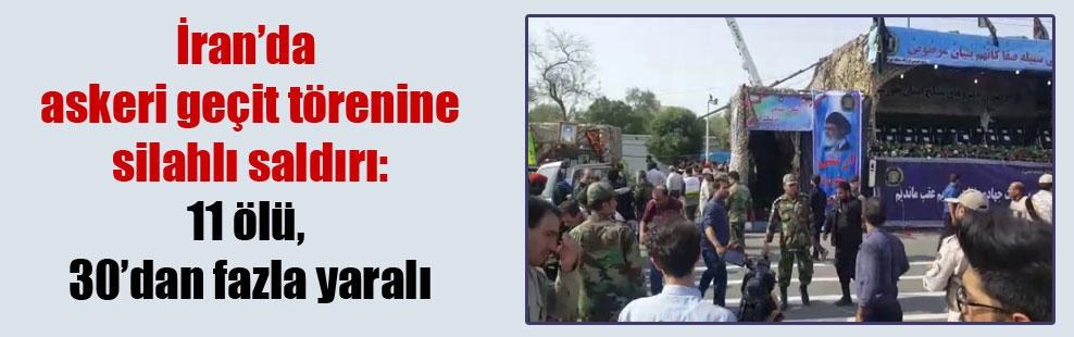 İran'da askeri geçit törenine silahlı saldırı: 11 ölü, 30'dan fazla yaralı