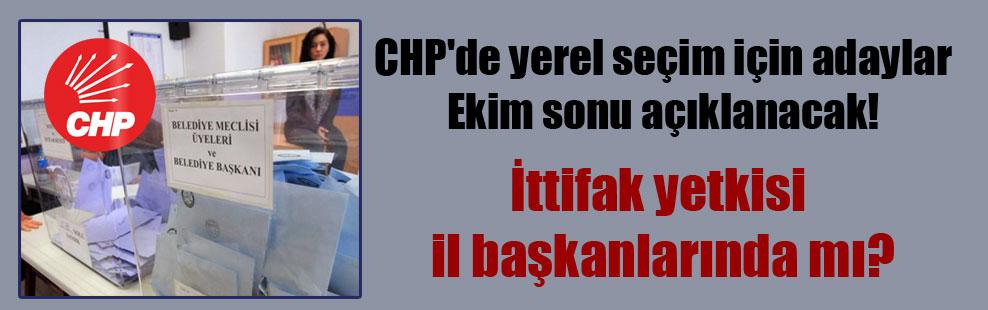 CHP'de yerel seçim için adaylar Ekim sonu açıklanacak!