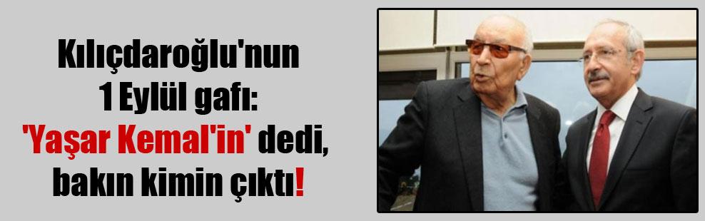 Kılıçdaroğlu'nun 1 Eylül gafı: 'Yaşar Kemal'in' dedi, bakın kimin çıktı!