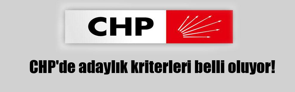 CHP'de adaylık kriterleri belli oluyor!