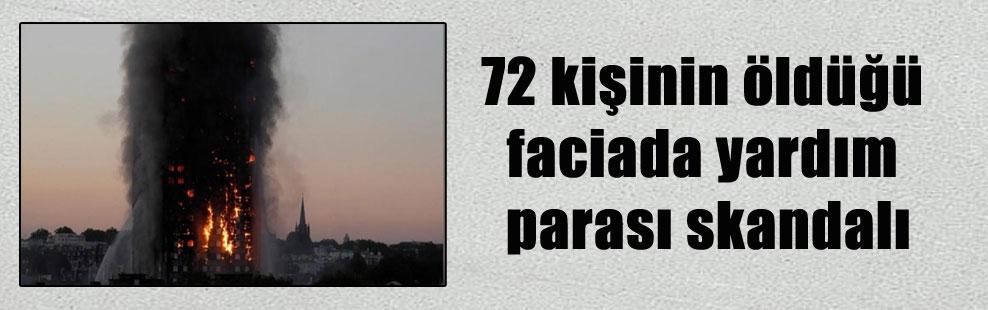 72 kişinin öldüğü faciada yardım parası skandalı