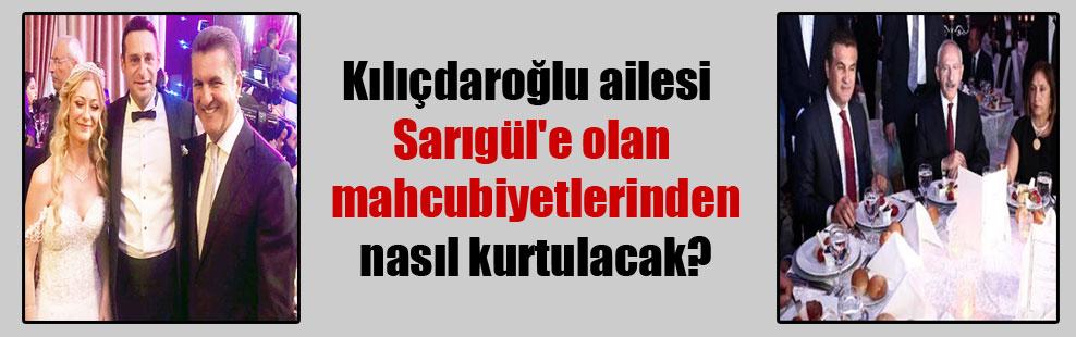 Kılıçdaroğlu ailesi Sarıgül'e olan mahcubiyetlerinden nasıl kurtulacak?