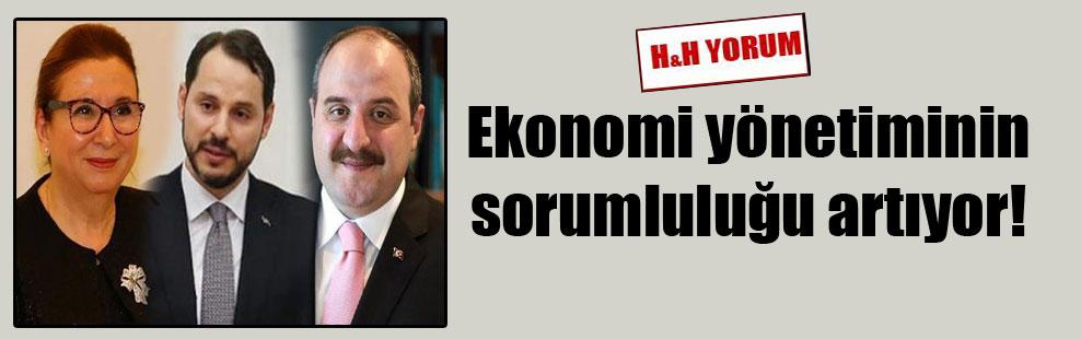Ekonomi yönetiminin sorumluluğu artıyor!