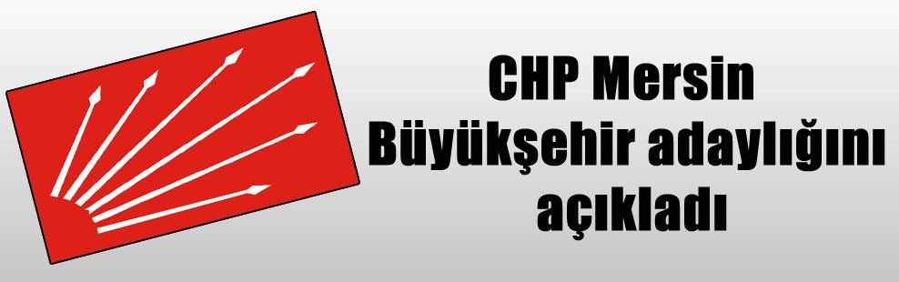 CHP Mersin Büyükşehir adaylığını açıkladı