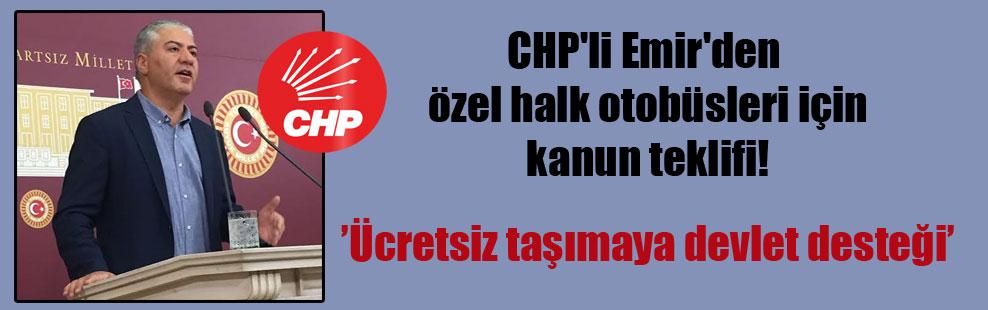 CHP'li Emir'den özel halk otobüsleri için kanun teklifi!