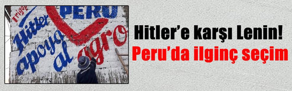 Hitler'e karşı Lenin! Peru'da ilginç seçim