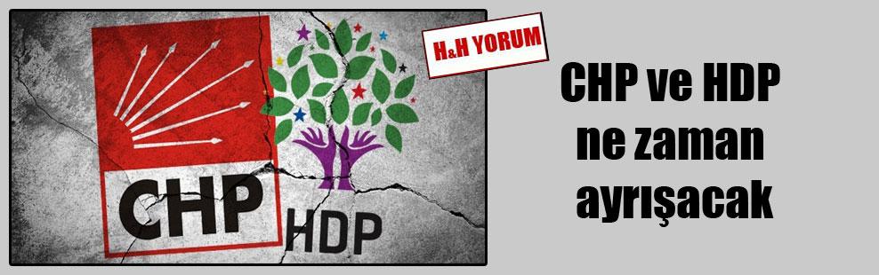 CHP ve HDP ne zaman ayrışacak