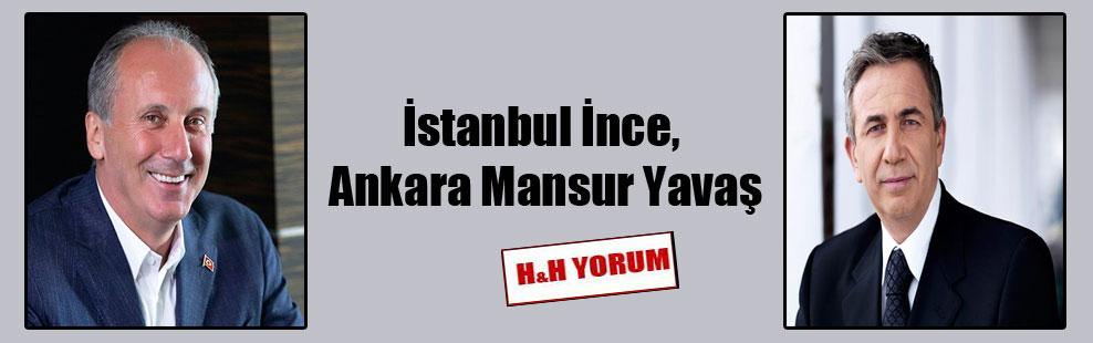 İstanbul İnce, Ankara Mansur Yavaş
