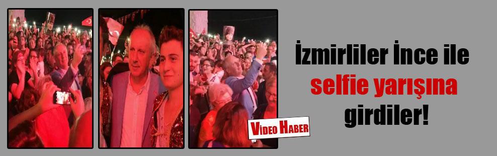 İzmirliler İnce ile selfie yarışına girdiler!