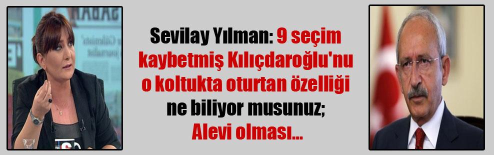 Sevilay Yılman: 9 seçim kaybetmiş Kılıçdaroğlu'nu o koltukta oturtan özelliği ne biliyor musunuz; Alevi olması…
