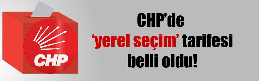 CHP'de 'yerel seçim' tarifesi belli oldu!